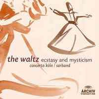The Waltz - Ecstasy and Mysticism